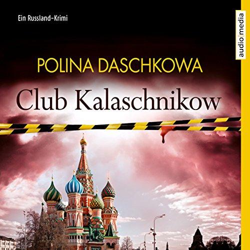 Club Kalaschnikow: Ein Russland-Krimi