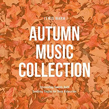 Autumn Music Collection: Stimulating Sounds Bath, Soothing Tingles for Deep Relaxation