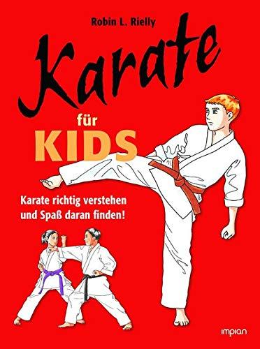 Karate für Kids: Karate richtig verstehen und Spaß daran finden!