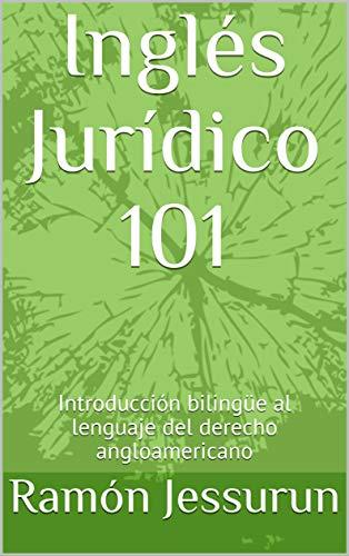 Inglés Jurídico 101: Introducción bilingüe lenguaje