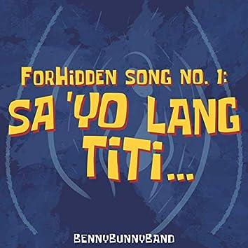 ForHidden Song No. 1: Sa 'Yo Lang Titi...