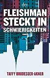 Fleishman steckt in Schwierigkeiten: Der New-York-Times-Bestseller von Brodesser-Akner, Taffy