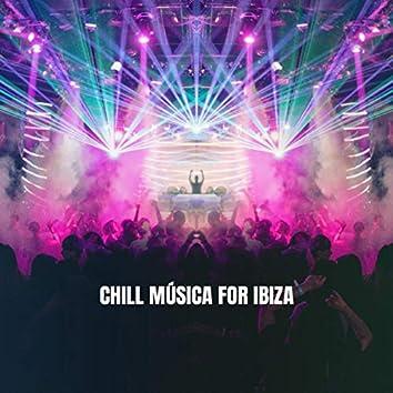 Chill Música for Ibiza