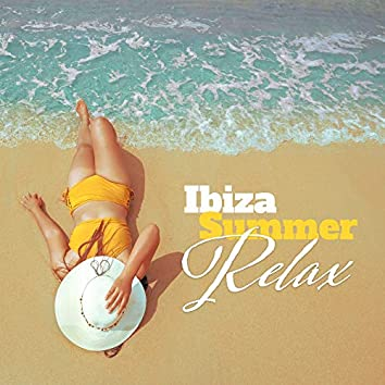 Ibiza Summer Relax: Ambient Chill Out 2019, Ibiza Lounge, Hot Summer Vibes, Chilled Summer Mix