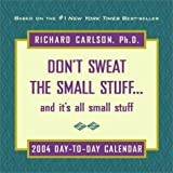Don't Sweat The Small Stuff...and it's all small stuff: 2004 Day-to-Day Calendar