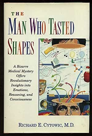The Man Who Tasted Shapes by M.D. Richard E. Cytowic (1993-07-21)