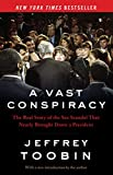 A Vast Conspiracy: The Real Story of the Sex Scandal That Nearly...