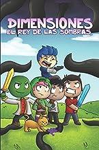"""Dimensiones: El rey de las sombras: Una historia basada en la serie """"Dimensiones"""" de Manucraft. (Spanish Edition)"""