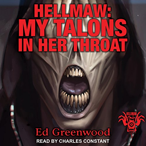 Hellmaw: My Talons in Her Throat audiobook cover art