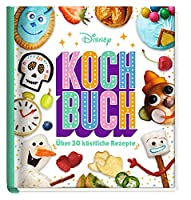 Disney: Kochbuch: Ueber 30 koestliche Rezepte