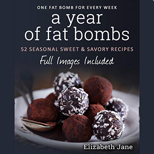 A Year of Fat Bombs: 52 Seasonal Sweet & Savory Recipes      Ketogenic Diet              By:                                                                                                                                 Elizabeth Jane                               Narrated by:                                                                                                                                 Brandolin Barrett                      Length: 1 hr and 24 mins     Not rated yet     Overall 0.0