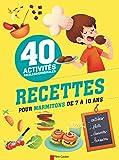 Cuisiner en image : 40 activités faciles et originales : Recettes pour marmitons de 7 à 10 ans