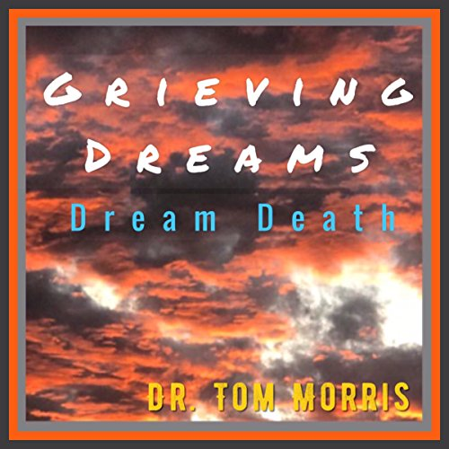 Grieving Dreams: Dream Death audiobook cover art