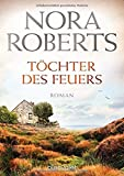 Töchter des Feuers von Nora Roberts