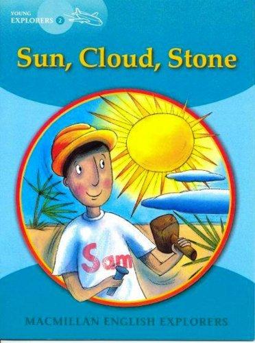 Young Explorers 2 Sun, Cloud, Stone: 2b: Sun, Cloud Stone (MAC Eng Expl Readers)