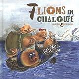 Sept lions en chaloupe
