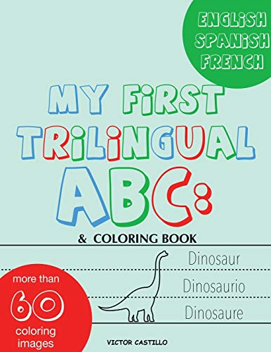 Compare Textbook Prices for My First Trilingual ABC: Learning the Alphabet Tracing, Drawing, Coloring and start Writing with the animals. Big Print Full Color Edition 1 The First Trilingual ABC Large type / Large print Edition ISBN 9781087905228 by Castillo, Victor I.