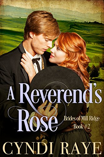 A Reverend's Rose: Brides of MIll Ridge Book #2 by [Cyndi Raye, Brides of Mill Ridge]