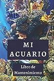 Mi Acuario (Libro De Mantenimiento): Anota Todos Los Detalles En Los Espacios Diseñados Para Ello - 120 Páginas