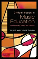 Critical Issues in Music Education: Contemporary Theory and Practice by Unknown(2009-10-29)