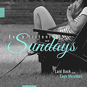 Easy Listening And Sundays - Laid Back And Easy Melodies
