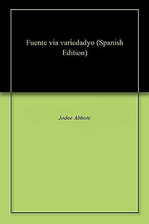 Fuente via variedadyo (Spanish Edition)