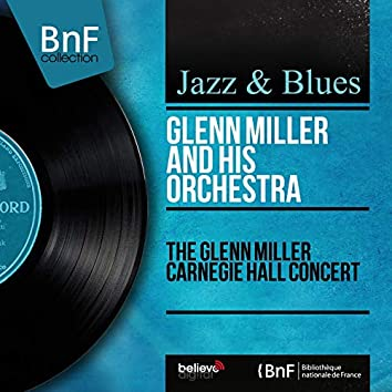 The Glenn Miller Carnegie Hall Concert (Live, Mono Version)