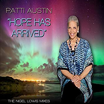 Hope Has Arrived (The Nigel Lowis Mixes)