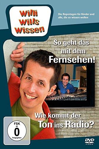 Willi will's wissen: So geht das mit dem Fernsehen! & Wie kommt der Ton ins Radio?