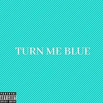 Turn Me Blue