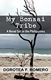 My Bonsai Tribe: A Novel Set in the Philippines (English Edition)
