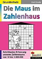 Die Maus im Zahlenhaus: Schrittweise Erfassung des Zahlenraums von 10 bis 1.000.000