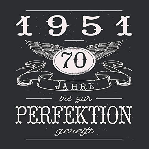 70 Jahre bis zur Perfektion gereift 1951: Cooles Geschenk zum Geburtstag Geburtstagsparty Gästebuch Eintragen von Wünschen und Sprüchen lustig 108 Seiten / Spruch lustig vintage retro