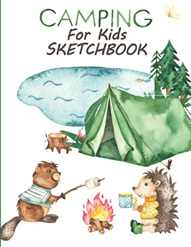 Camping For Kids Sketchbook: Best Children's Practice Sketch Book Drawing Pad - Large Journal Notebook For Creative Doodling and Sketching - Great Art ... To Draw - Animals By Campfire Cover 8.5'x11'