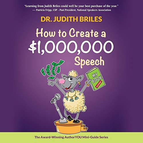 How to Create a $1,000,000 Speech: AuthorYOU Mini Guide Series, Book 4