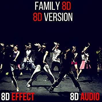 Family 8D (8D Version)
