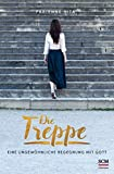 Die Treppe: Eine ungewöhnliche Begegnung mit Gott - Fabienne Sita