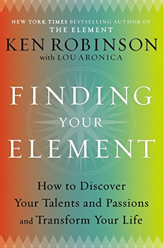 Image of Finding Your Element: How to Discover Your Talents and Passions and Transform Your Life