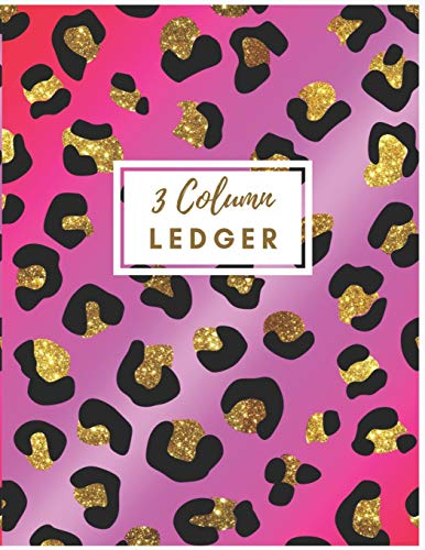 3 Column Ledger: Pink Leopard 3 Column Ledger Book : Accounting Ledger Notebook for Small Business, Bookkeeping Ledger, Account Book, Accounting ... Expense Accounting Ledger Notebook, Band 5)