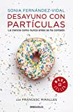 Desayuno con partículas: La ciencia como nunca antes se ha contado (BEST SELLER)