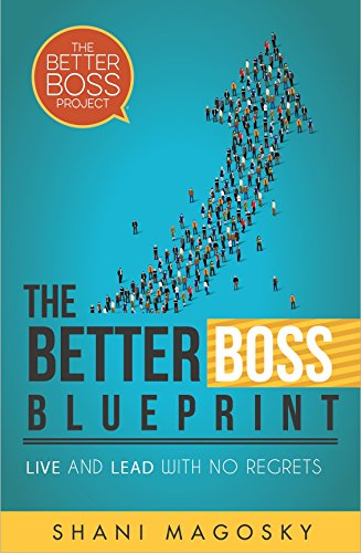 The Better Boss Blueprint: Live and Lead with No Regrets (English Edition)