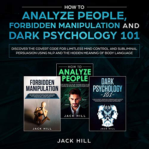 How to Analyze People, Forbidden Manipulation and Dark Psychology 101 cover art