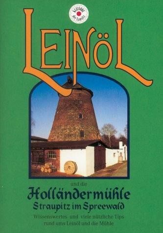 Leinöl: Holländermühle Straupitz im Spreewald