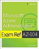 Exam Ref AZ-104 Microsoft Azure Administrator (English Edition)