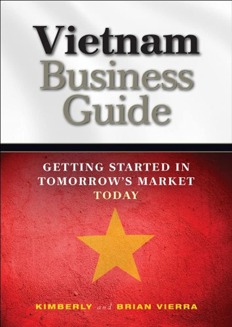 クリック船租界Vietnam Business Guide: Getting Started in Tomorrow's Market Today (English Edition)