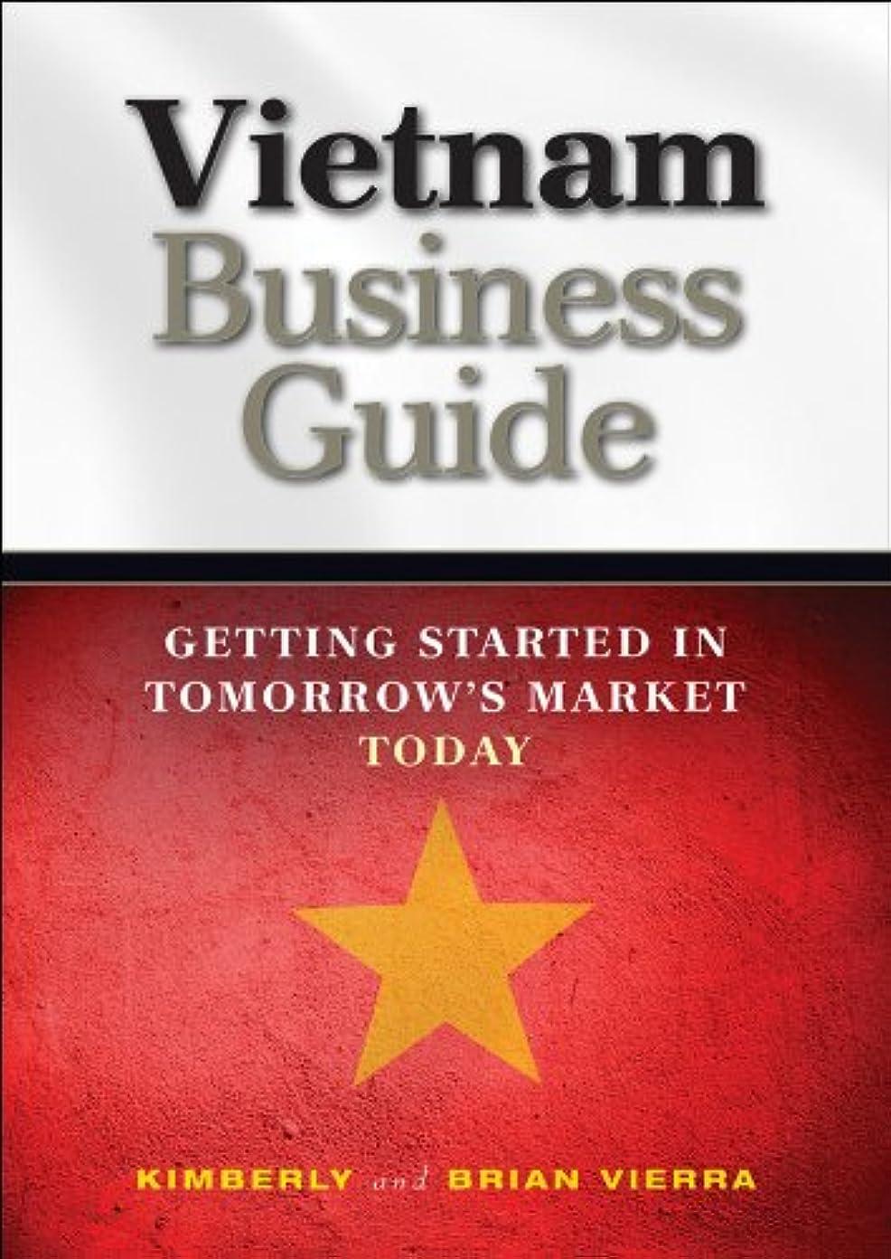 コショウ警告製油所Vietnam Business Guide: Getting Started in Tomorrow's Market Today (English Edition)