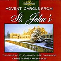 Advent Carols from St. John's by Choir of St. John's College. (2013-05-03)