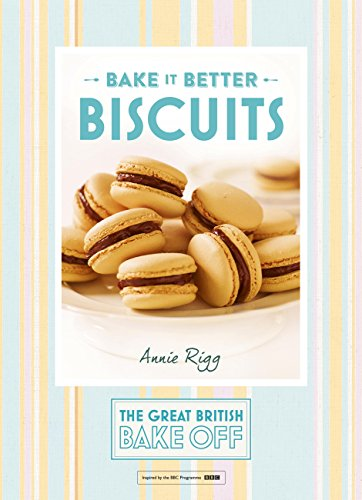 Great British Bake Off – Bake it Better (No.2): Biscuits (The Great British Bake Off)