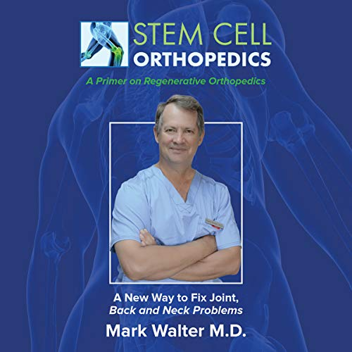 Stem Cell Orthopedics: A New Way to Fix Joint, Back and Neck Problems (English Edition)