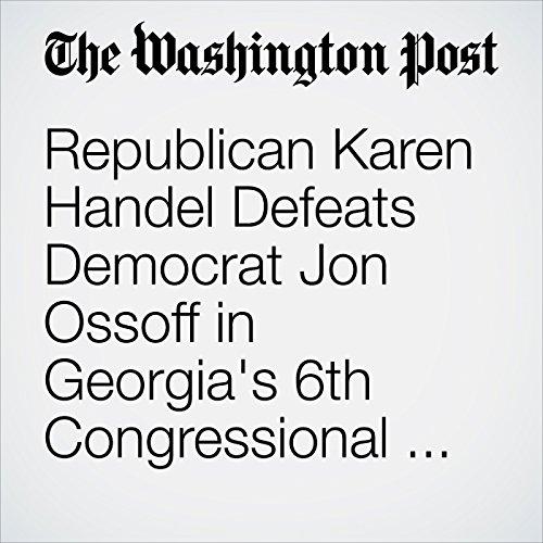 Republican Karen Handel Defeats Democrat Jon Ossoff in Georgia's 6th Congressional District copertina